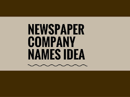 Catchy & Creative Newspaper names ideas